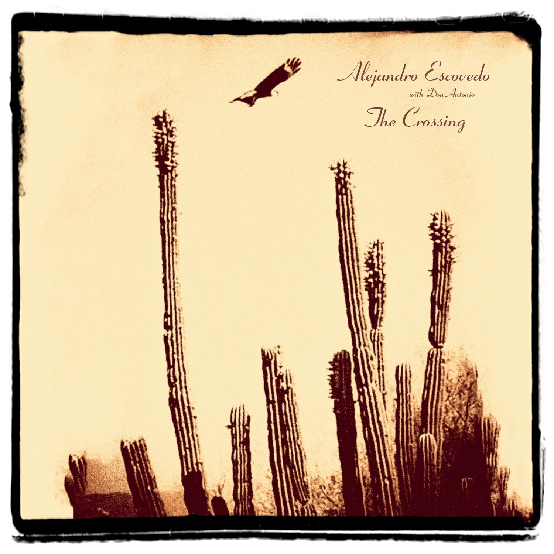 Alejandro Escovedo: The Crossing « American Songwriter