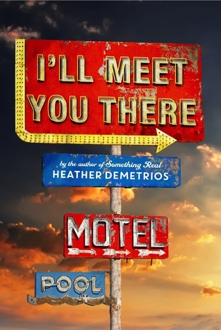 I'll Meet You There by Heather Demetrios — Reviews ...