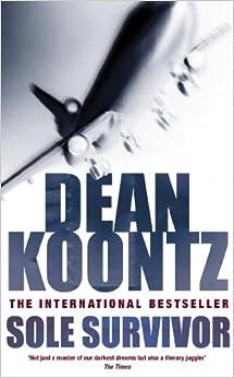 Sole Survivor: Amazon.co.uk: Dean Koontz: 9780747254348: Books