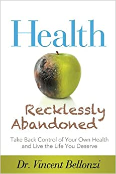 Health Recklessly Abandoned: Take Back Control of Your Own ...