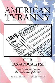 American Tyranny: Our Tax-Apocalypse Cause for the Fair ...