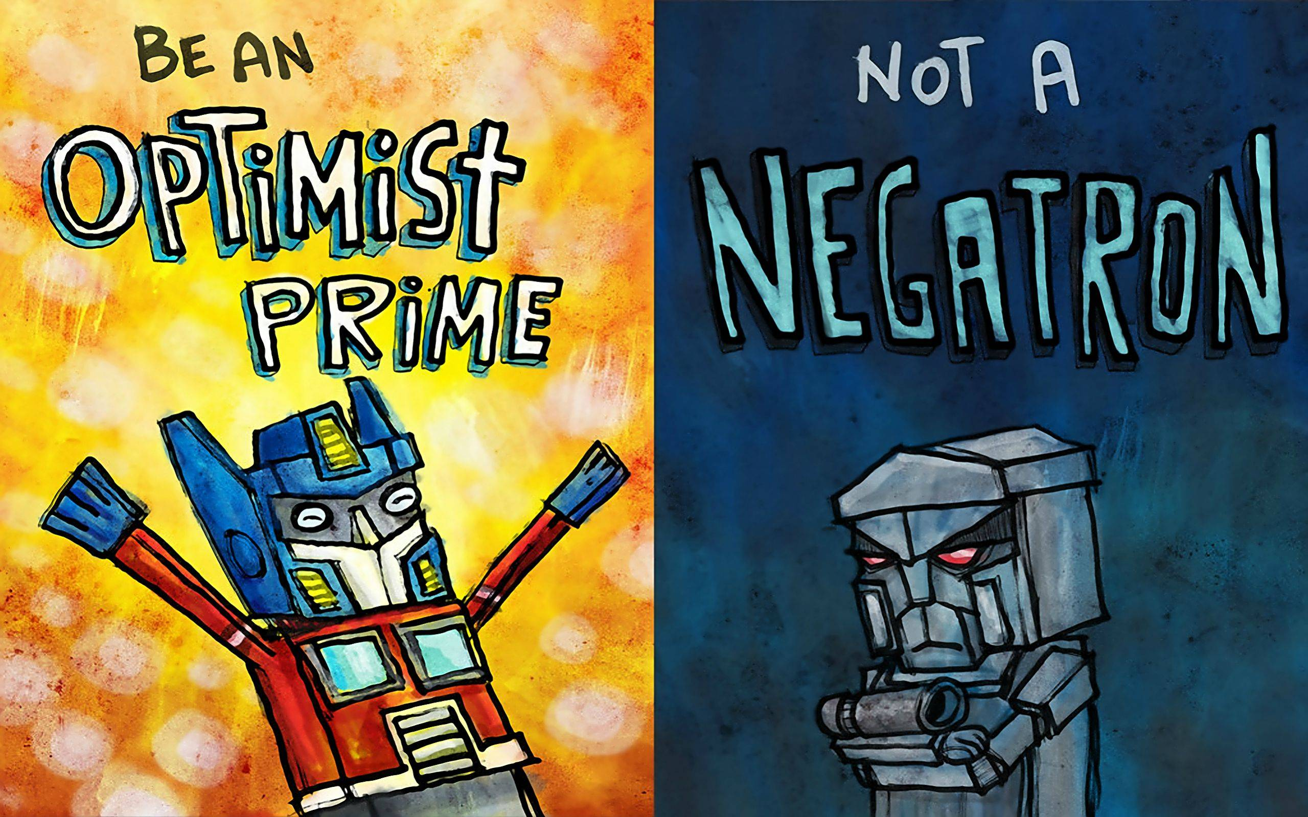 Be an optimist prime not a negatron 2560 x 1600  wallpapers