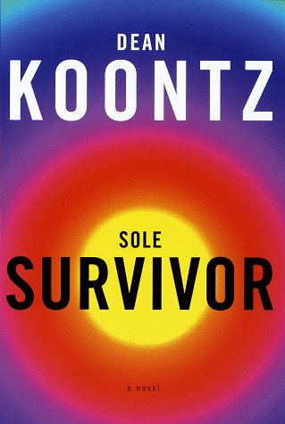 Sole Survivor by Dean R. Koontz - Reviews, Description ...