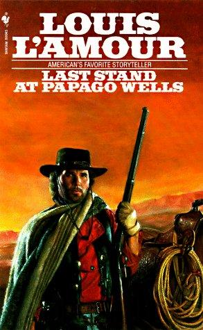 Last Stand at Papago Wells - Louis L'Amour Wiki