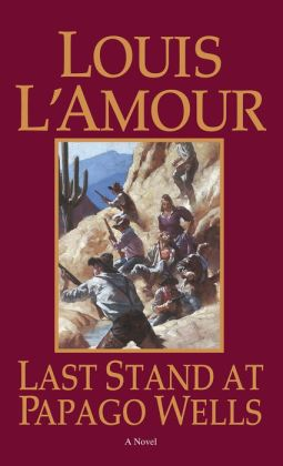 Last Stand at Papago Wells by Louis L'Amour ...