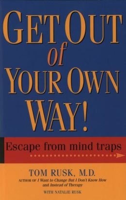 Get Out Of Your Own Way by Tom Rusk | 9781401932282 | NOOK ...