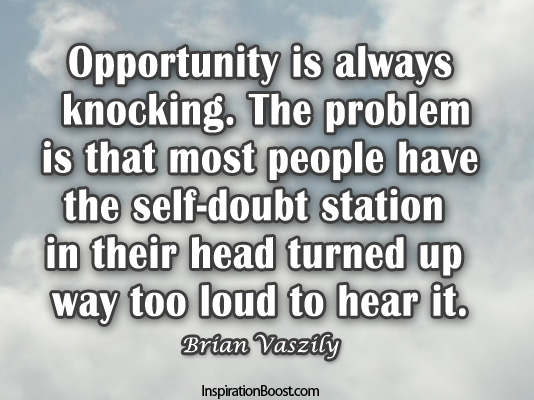 Opportunity is Always Knocking | Inspiration Boost