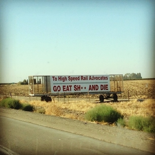 Farmers in California are pretty serious about the high speed rail - Meme Guy