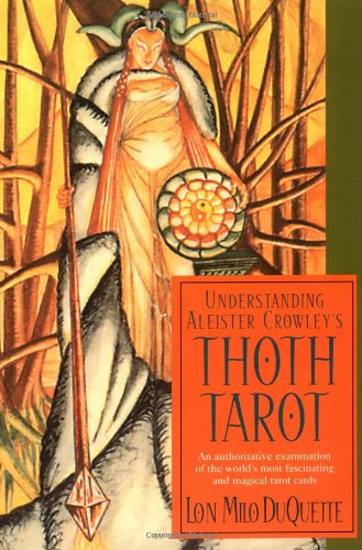 Understanding Aleister Crowley's Thoth Tarot by Lon Milo Duquette – Witchery Online Store