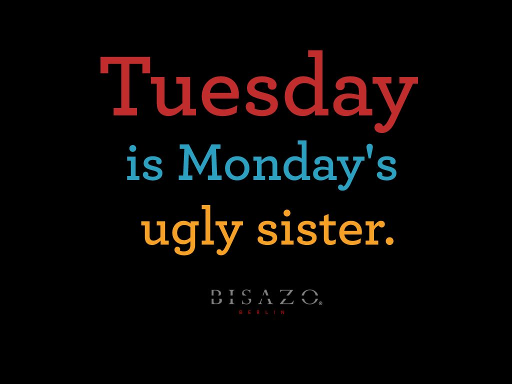 Tuesday Is Monday's Ugly Sister Pictures, Photos, and ...