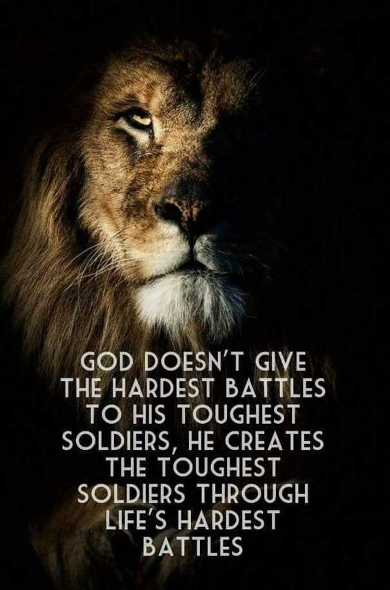 God Doesn't Give The Hardest Battles To His Toughest ...