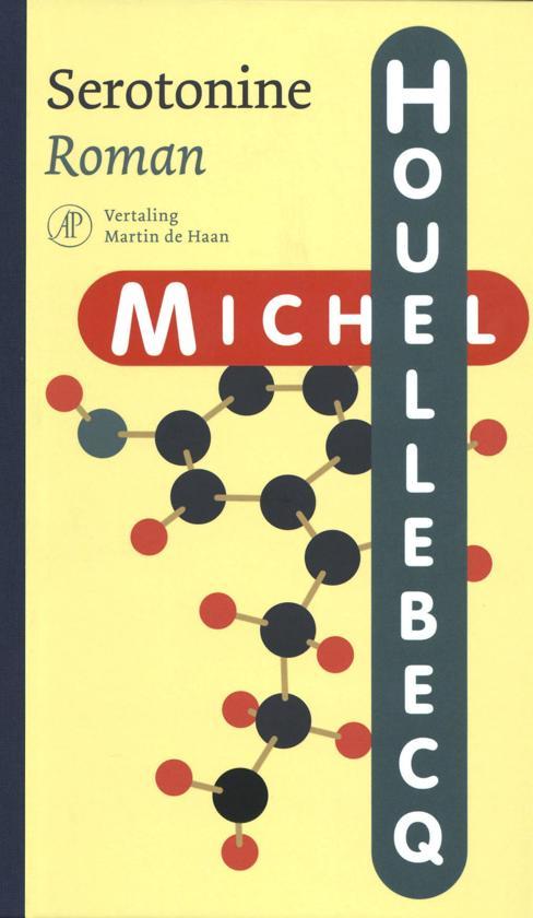 Michel Houellebecq - Serotonine - Overgave aan alleen maar ...