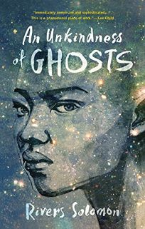 Fiction Book Review: An Unkindness of Ghosts by Rivers Solomon. Akashic, $15.95 trade paper ...