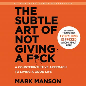 Listen to Subtle Art of Not Giving a F*ck: A Counterintuitive Approach to Living a Good Life by ...