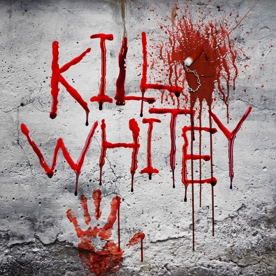 Kill Whitey! | ReverbNation
