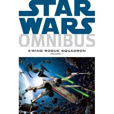 Star Wars Omnibus: X-Wing Rogue Squadron, Vol. 1 by ...