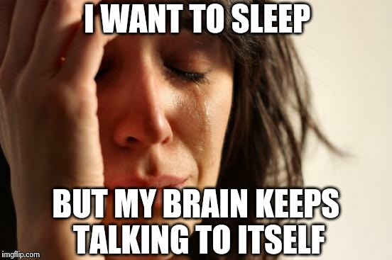 First World Problems Meme - Imgflip