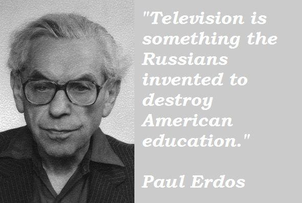 Paul Erdos quote | Inspiring | Pinterest | Truths