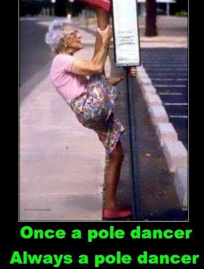 Once a pole dancer   Funny   Funny pictures, Humor, Old women