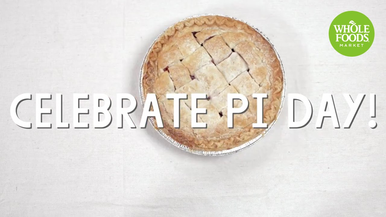 Happy National Pi Day! l Whole Foods Market - YouTube