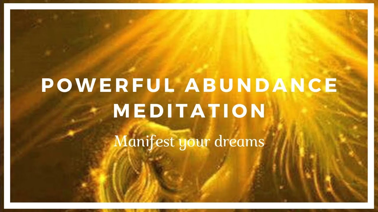 Powerful Abundance Meditation - Manifest Your Dreams ...
