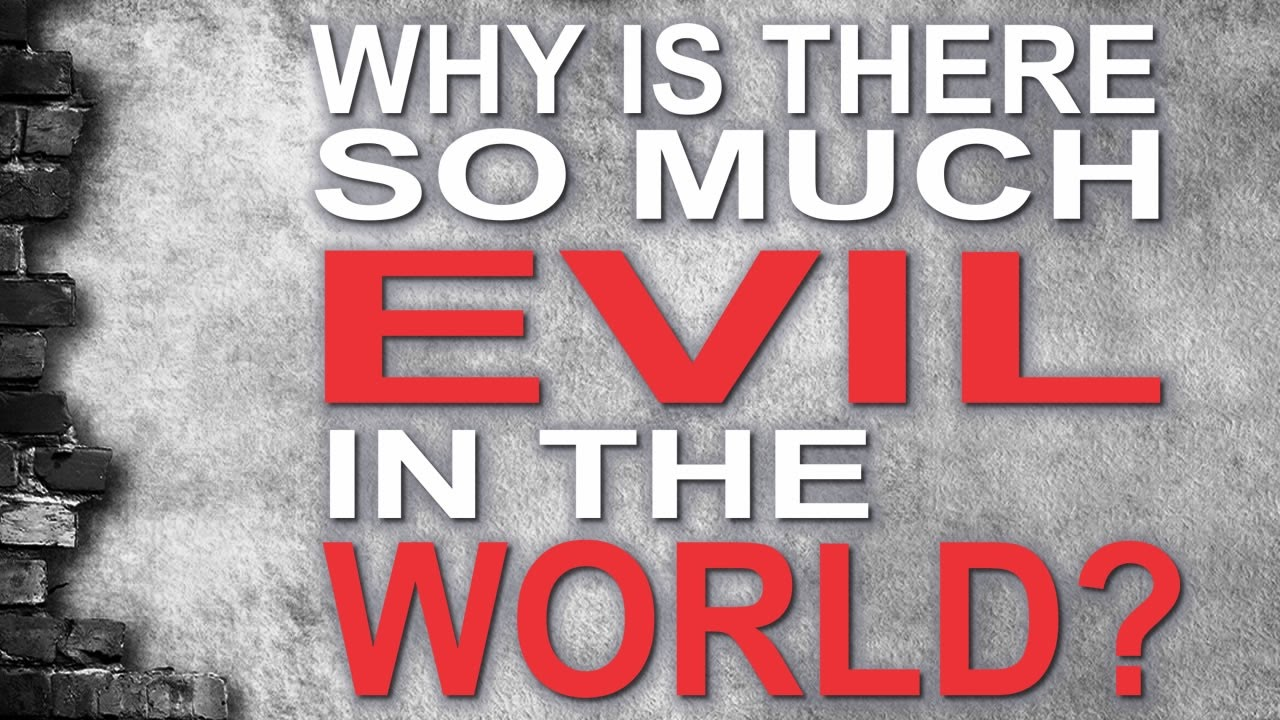 19 Reasons Why There is so Much Evil in the World - YouTube