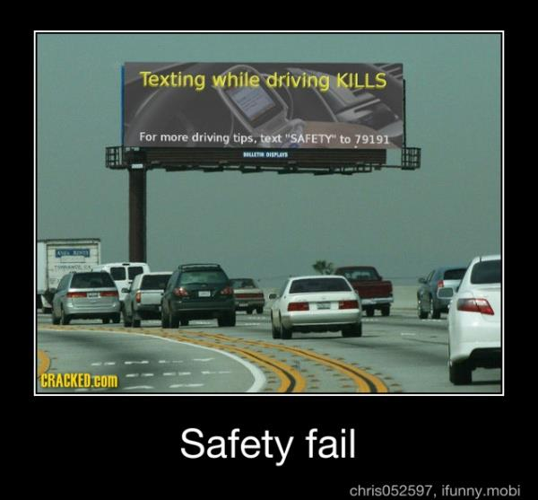 Texting while driving kills safety fail Safety Meme | Picsmine