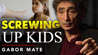HOW NOT TO SCREW UP YOUR KIDS - Gabor Maté | London Real