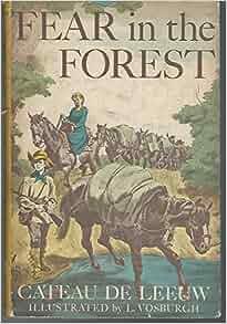 Fear in the Forest: Cateau De Leeuw, Leonard Vosburgh ...