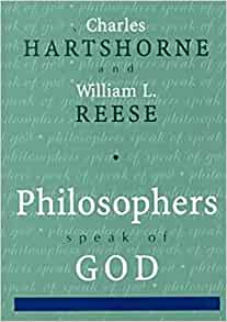 Philosophers Speak of God: William L. Reese, Charles Hartshorne: 9781573928151: Amazon.com: Books