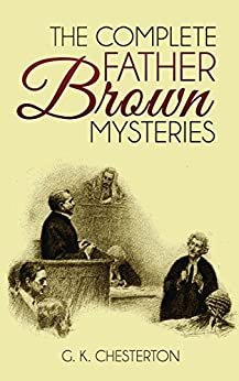 The Complete Father Brown Mysteries (Illustrated) - Kindle ...