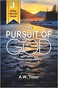 Pursuit of God with Reflection & Study Questions: A. W ...