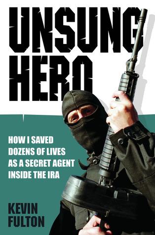 Unsung Hero: How I Saved Dozens of Lives as a Secret Agent ...