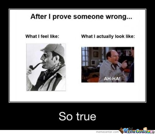 When I Prove Someone Wrong by shaibzthepakieagle - Meme Center