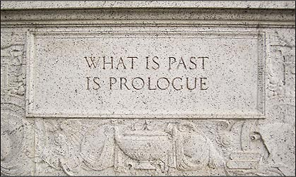 What is Past is Prologue - William Shakespeare -