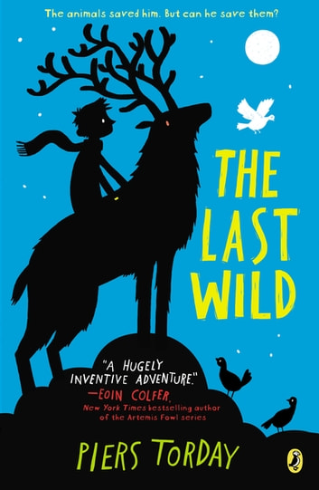 The Last Wild eBook by Piers Torday - 9781101626900 ...