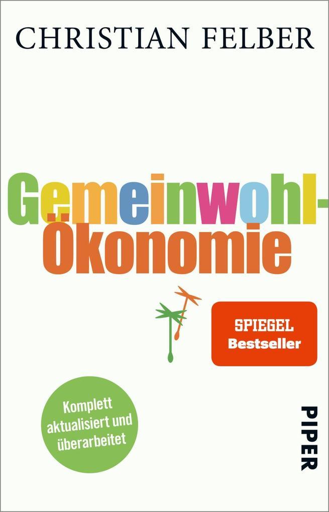 Gemeinwohl-Ökonomie (Taschenbuch), Christian Felber