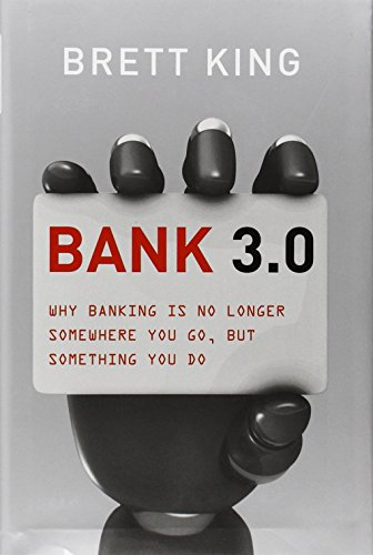 Bank 3.0: Why Banking Is No Longer Somewhere You Go But ...