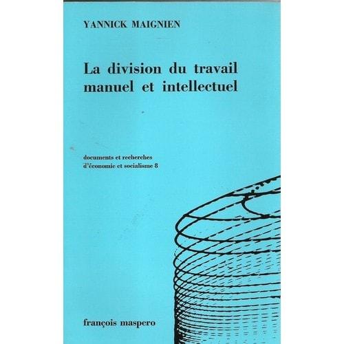 La Division Du Travail Manuel Et Intellectuel de yannick ...