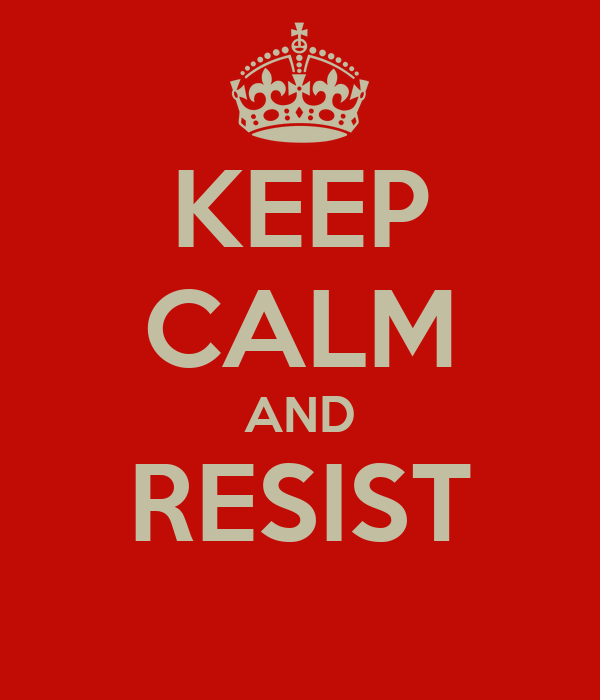 KEEP CALM AND RESIST Poster | CLARISSE | Keep Calm-o-Matic