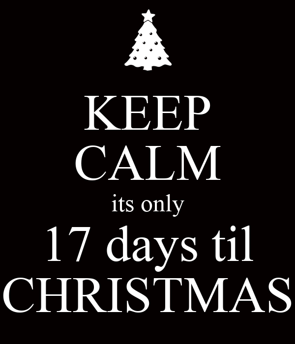 KEEP CALM its only 17 days til CHRISTMAS Poster | Tracy ...