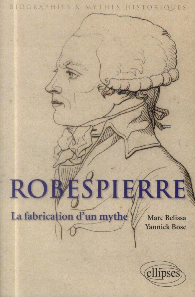 Les âges du mythe Robespierre, Marc Belissa et Yannick ...