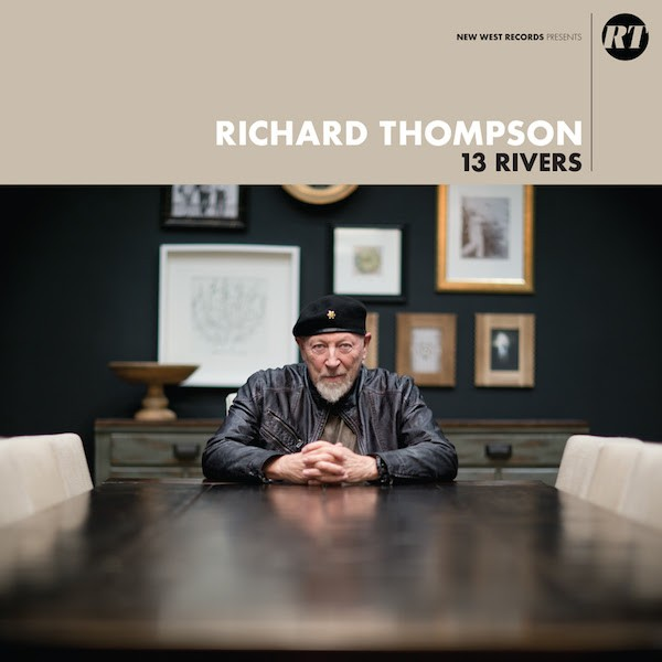Richard Thompson Announces New Album '13 Rivers': Hear 2 ...