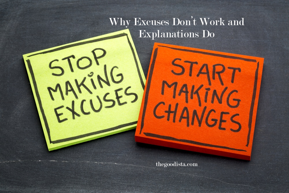 Why Excuses Don't Work and Explanations Do - The GOODista