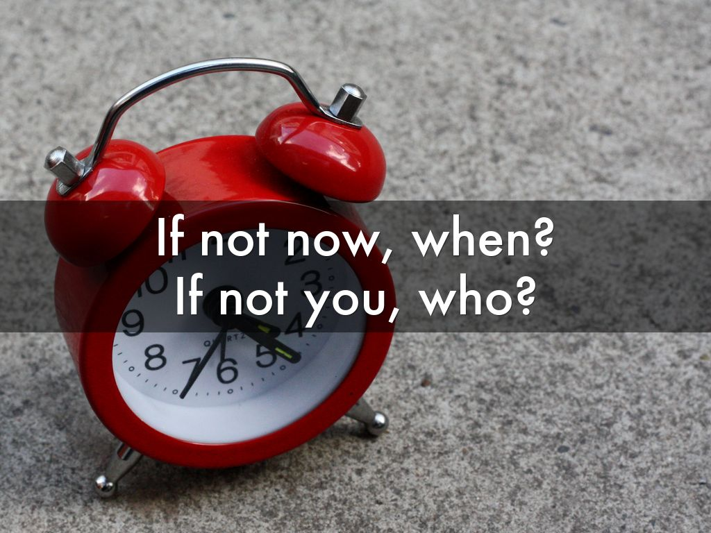 If not now then when? | Inspirational Quotes | Timer
