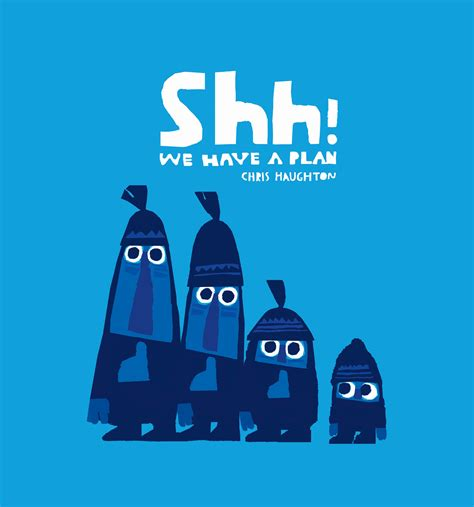 Chris Haughton +++++++ - SHH! WE HAVE A PLAN