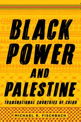 Buy Black Power and Palestine by Michael R. Fischbach With ...