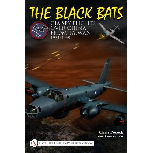 Black Bats: CIA spy flights over China from Taiwan 1951-1969