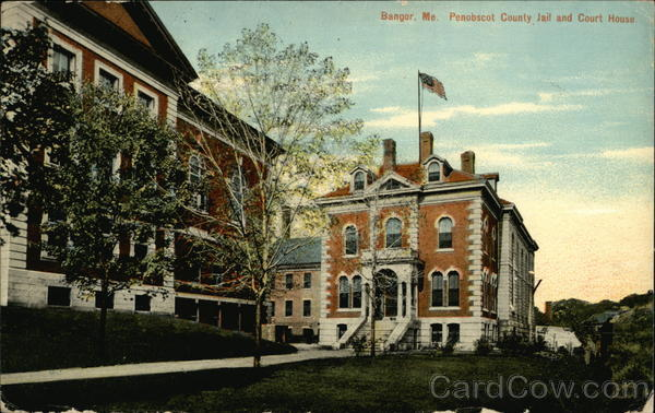 Penobscot County Jail and Court House Bangor, ME