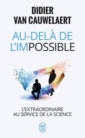 Au-delà de l'impossible de Didier Van Cauwelaert ...